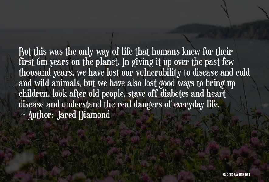 Good Humans Quotes By Jared Diamond