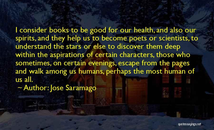 Good Humans Quotes By Jose Saramago