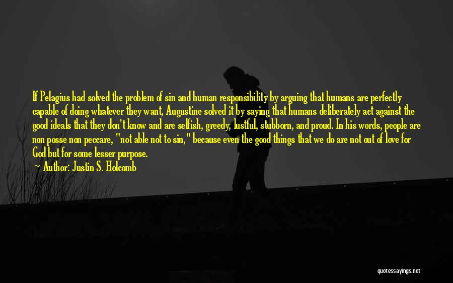 Good Humans Quotes By Justin S. Holcomb