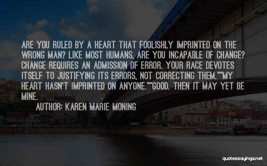 Good Humans Quotes By Karen Marie Moning