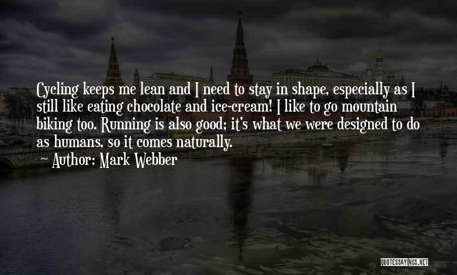 Good Humans Quotes By Mark Webber