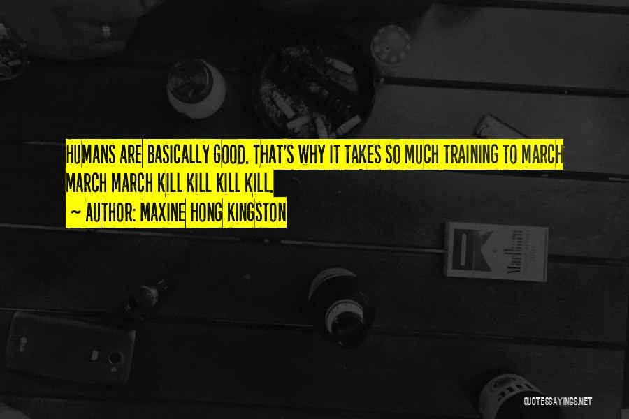 Good Humans Quotes By Maxine Hong Kingston