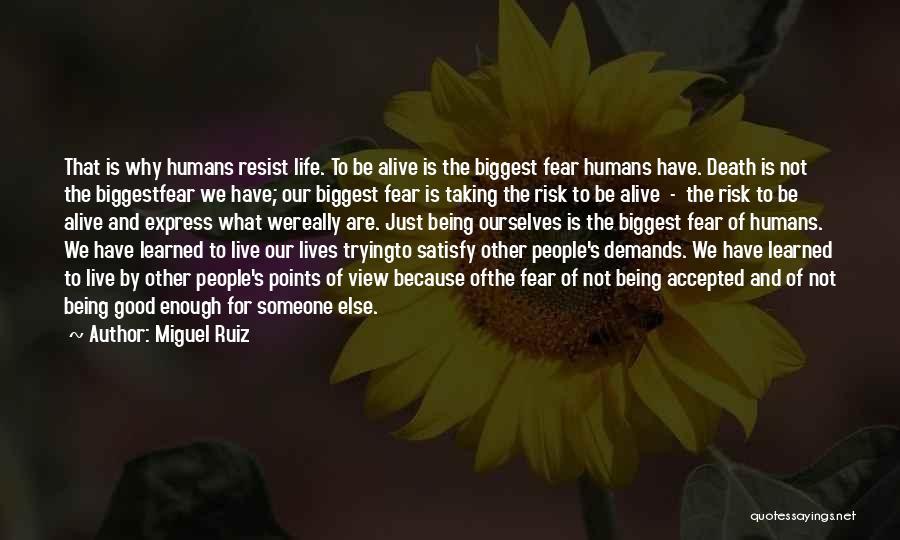 Good Humans Quotes By Miguel Ruiz
