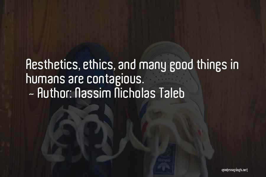 Good Humans Quotes By Nassim Nicholas Taleb