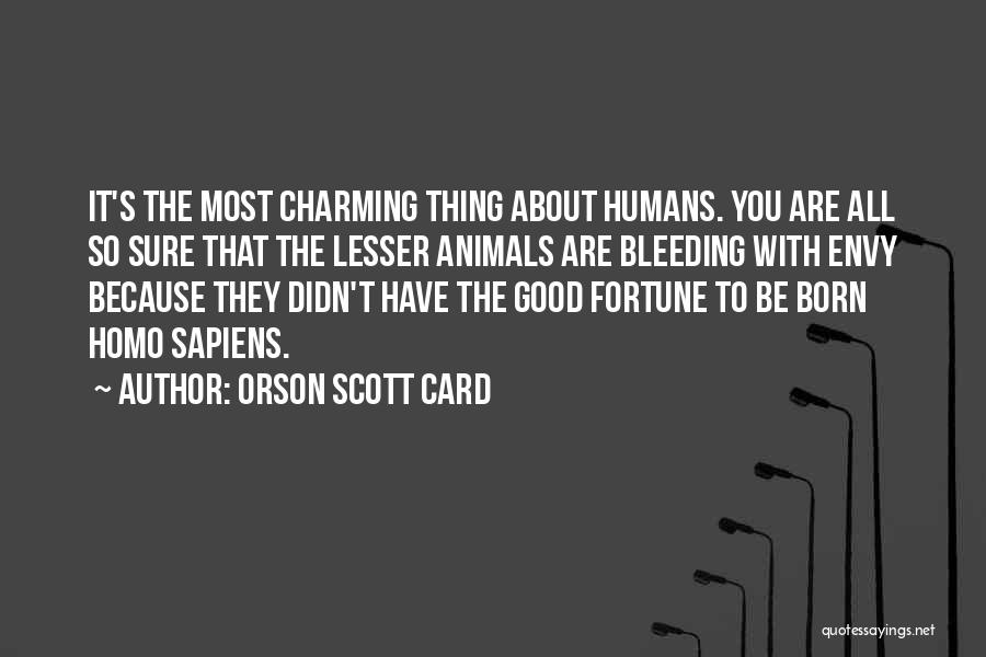 Good Humans Quotes By Orson Scott Card