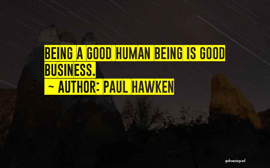 Good Humans Quotes By Paul Hawken