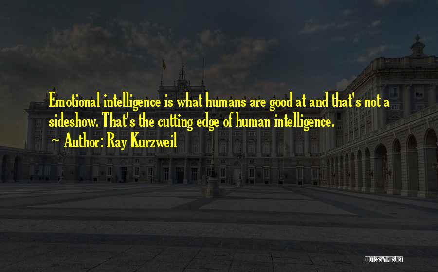 Good Humans Quotes By Ray Kurzweil