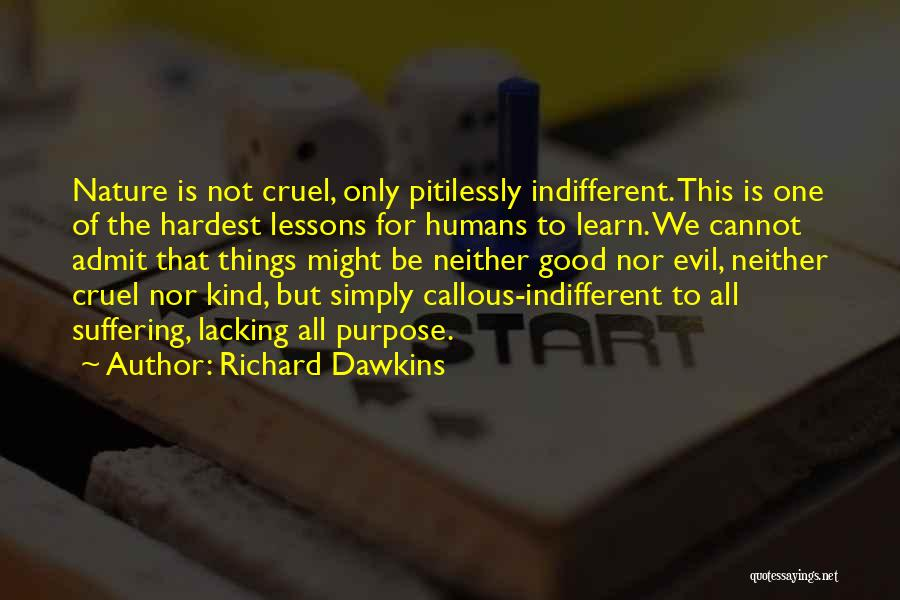 Good Humans Quotes By Richard Dawkins