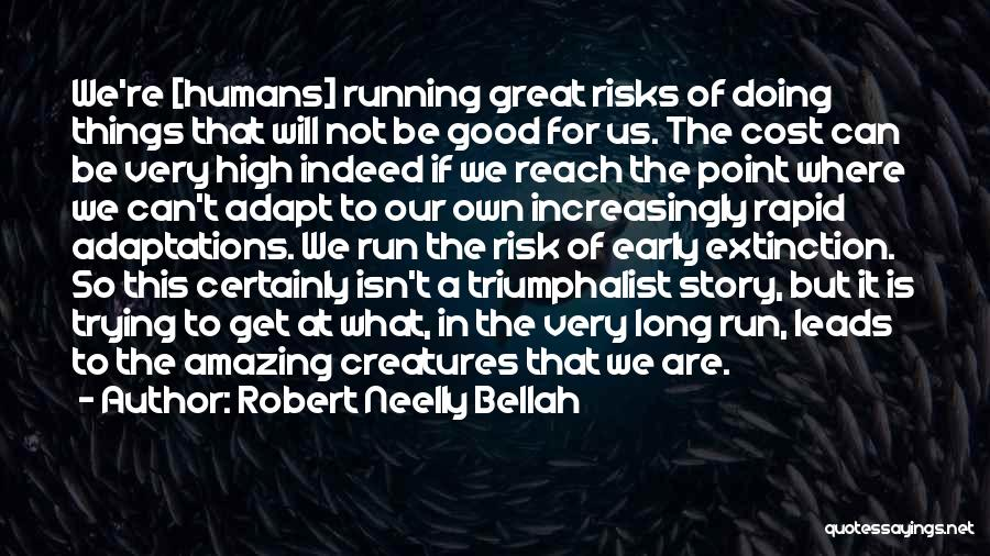 Good Humans Quotes By Robert Neelly Bellah
