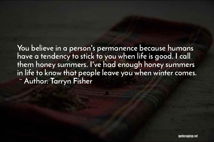 Good Humans Quotes By Tarryn Fisher