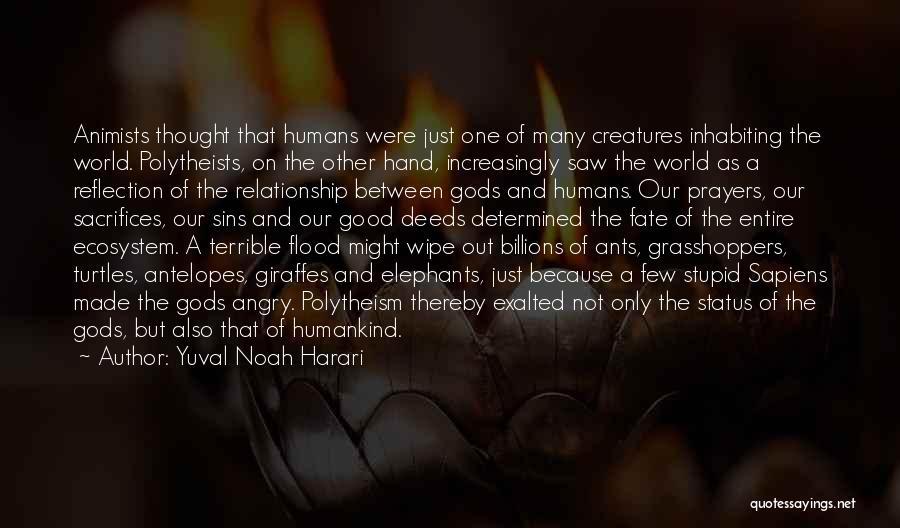 Good Humans Quotes By Yuval Noah Harari