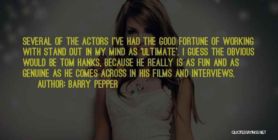 Good Interviews Quotes By Barry Pepper