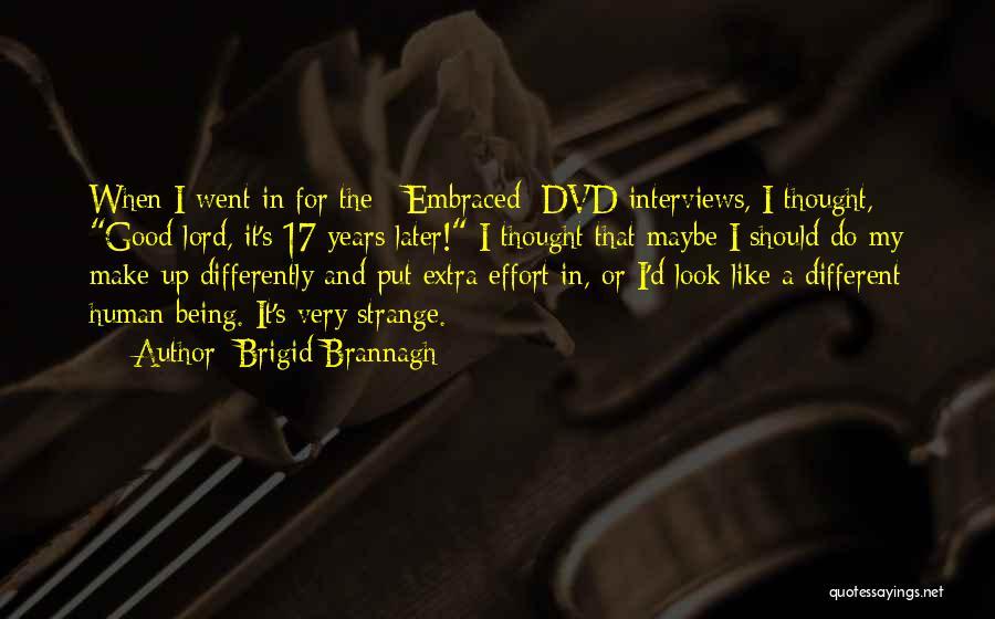 Good Interviews Quotes By Brigid Brannagh