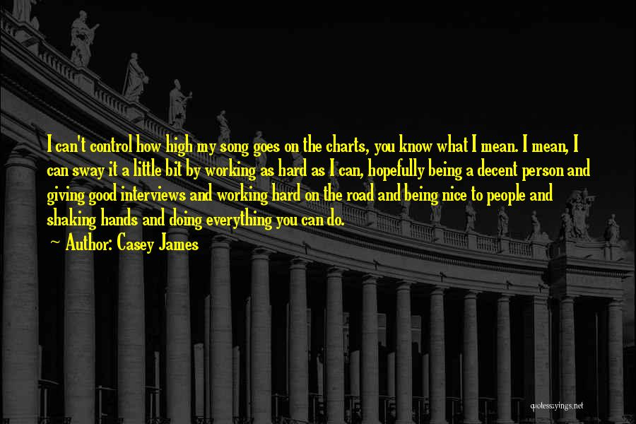 Good Interviews Quotes By Casey James