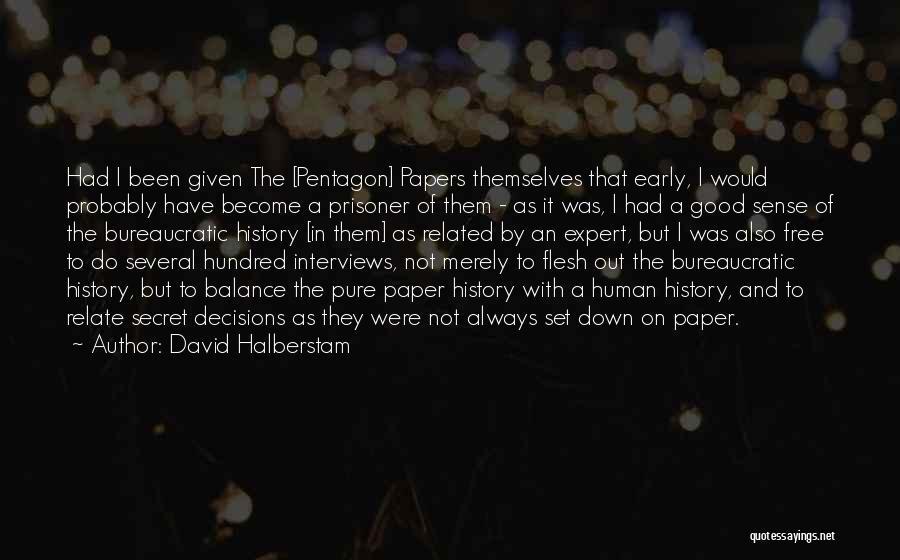 Good Interviews Quotes By David Halberstam