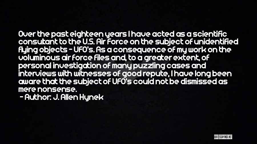 Good Interviews Quotes By J. Allen Hynek