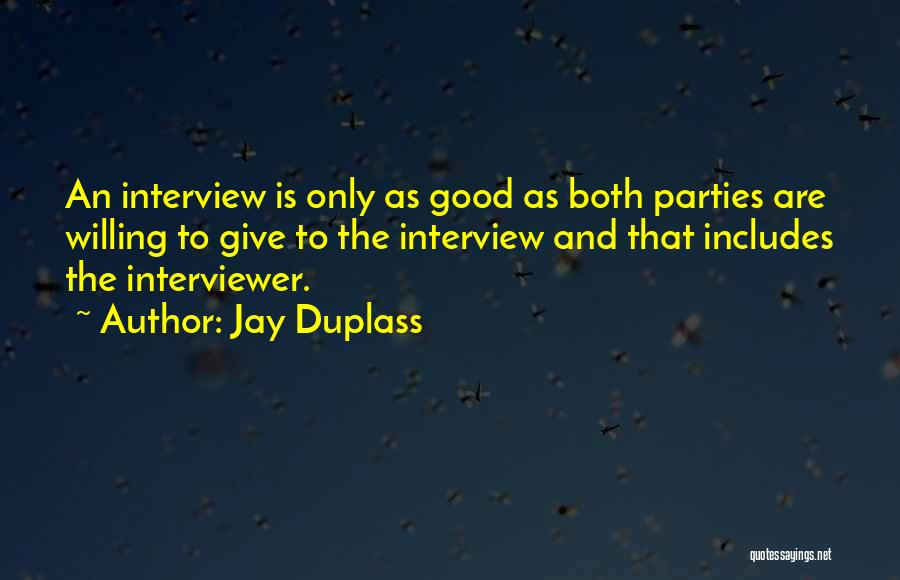 Good Interviews Quotes By Jay Duplass