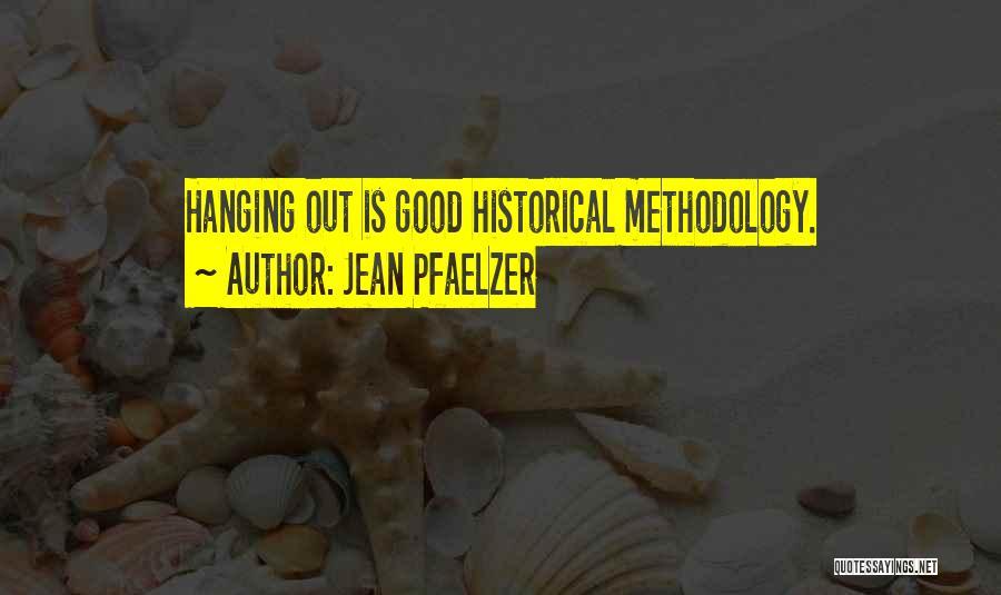Good Interviews Quotes By Jean Pfaelzer