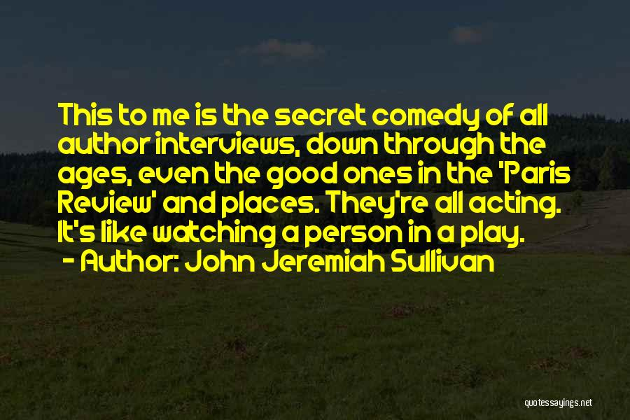 Good Interviews Quotes By John Jeremiah Sullivan