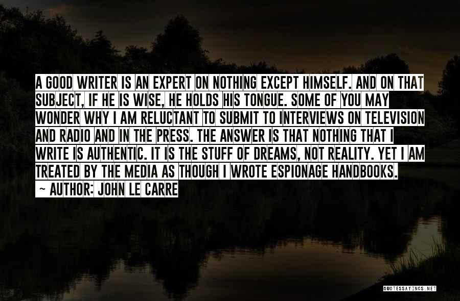Good Interviews Quotes By John Le Carre