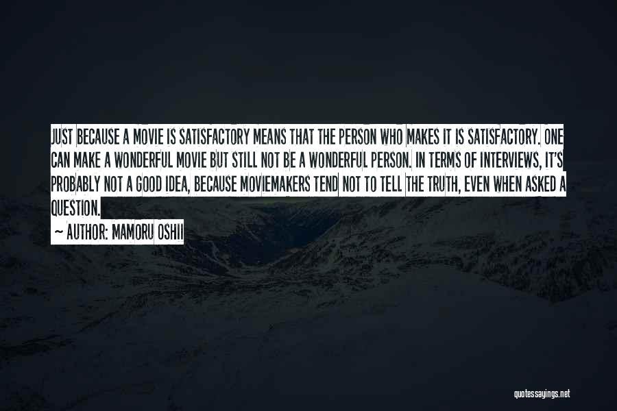 Good Interviews Quotes By Mamoru Oshii