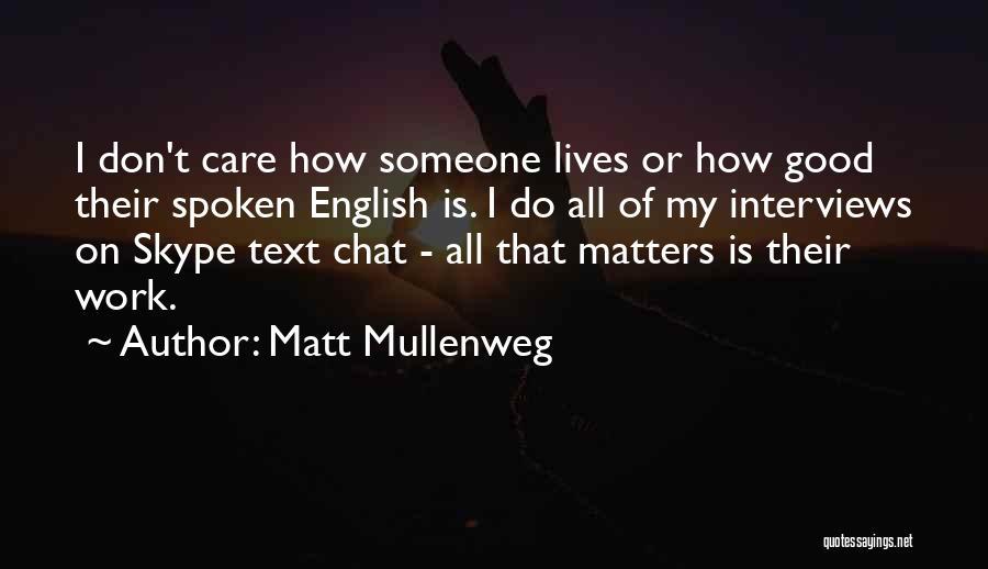 Good Interviews Quotes By Matt Mullenweg