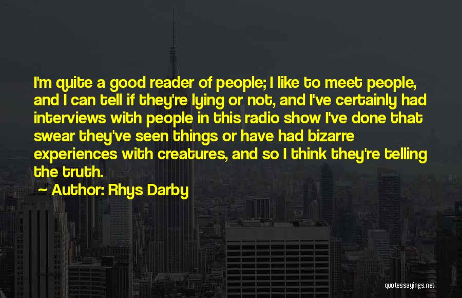 Good Interviews Quotes By Rhys Darby