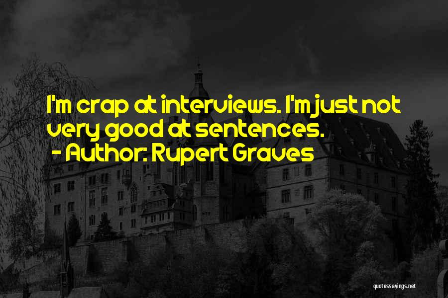 Good Interviews Quotes By Rupert Graves