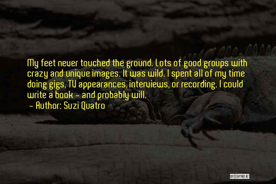 Good Interviews Quotes By Suzi Quatro
