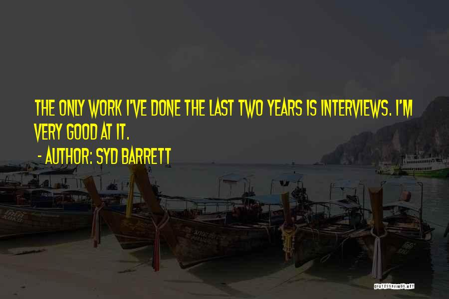 Good Interviews Quotes By Syd Barrett