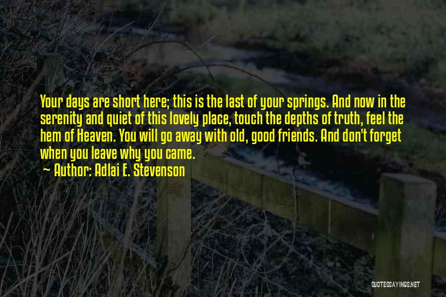 Good Is Now Quotes By Adlai E. Stevenson