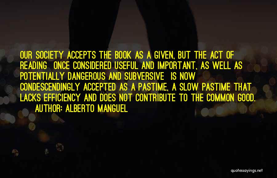 Good Is Now Quotes By Alberto Manguel