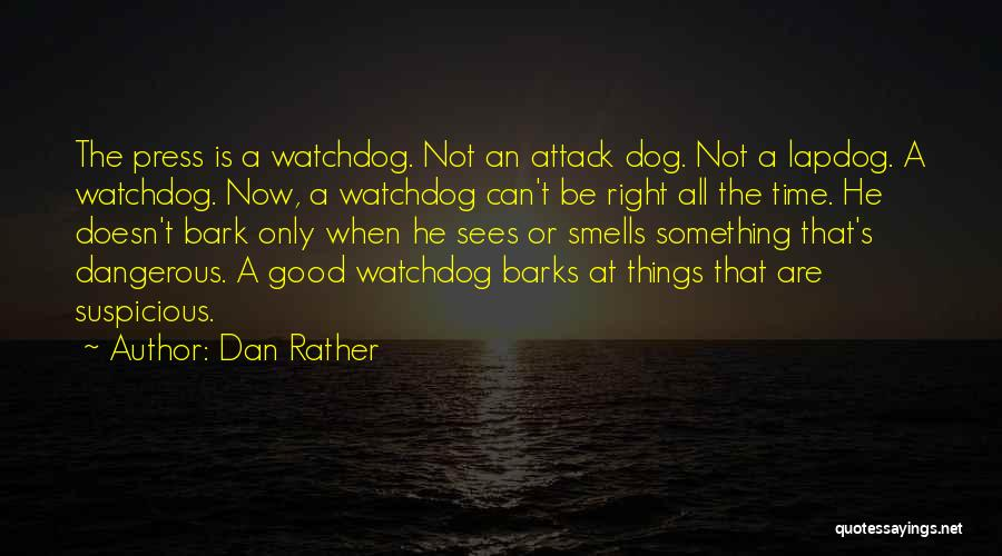 Good Is Now Quotes By Dan Rather