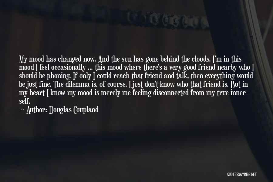 Good Is Now Quotes By Douglas Coupland