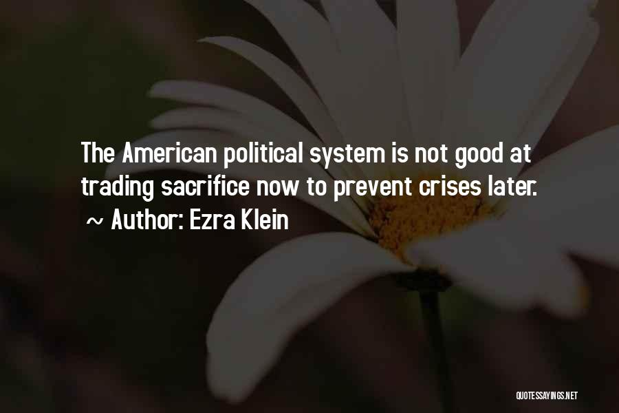 Good Is Now Quotes By Ezra Klein