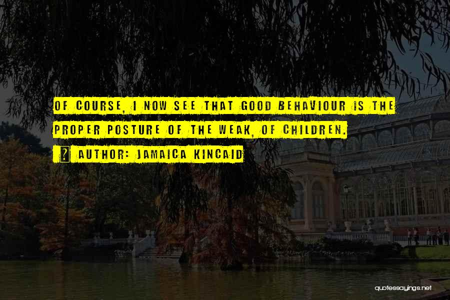 Good Is Now Quotes By Jamaica Kincaid