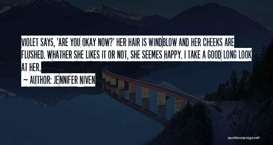 Good Is Now Quotes By Jennifer Niven
