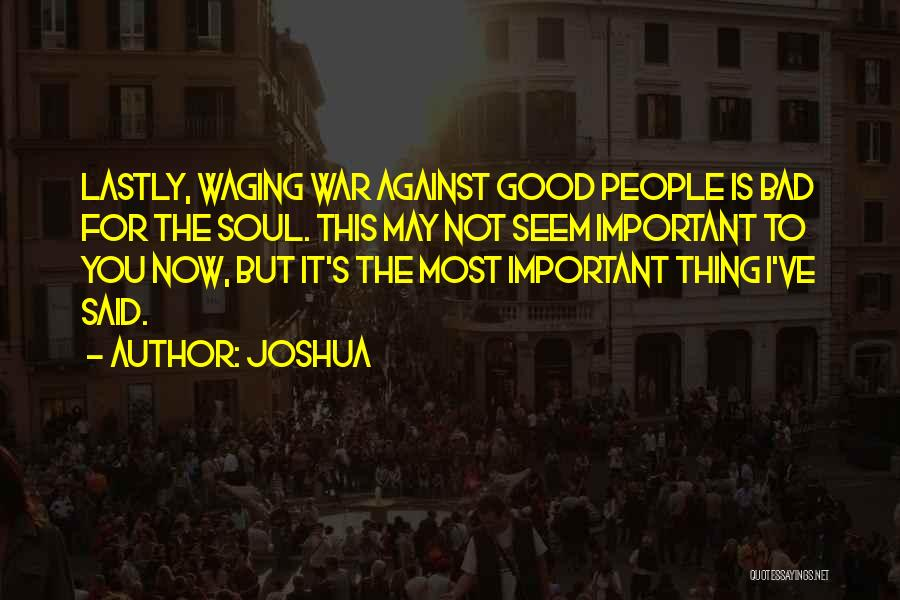 Good Is Now Quotes By Joshua