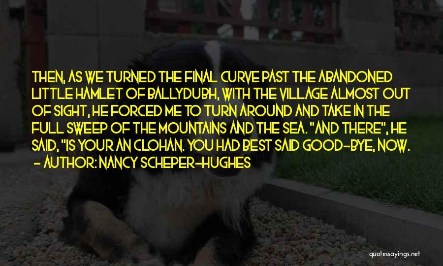 Good Is Now Quotes By Nancy Scheper-Hughes