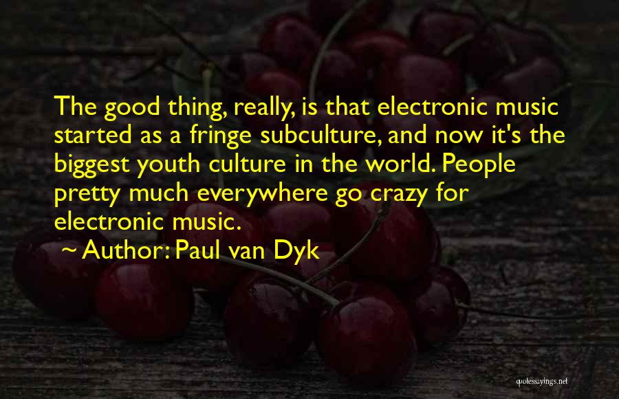 Good Is Now Quotes By Paul Van Dyk