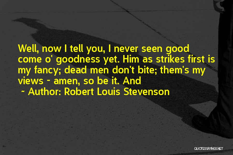 Good Is Now Quotes By Robert Louis Stevenson