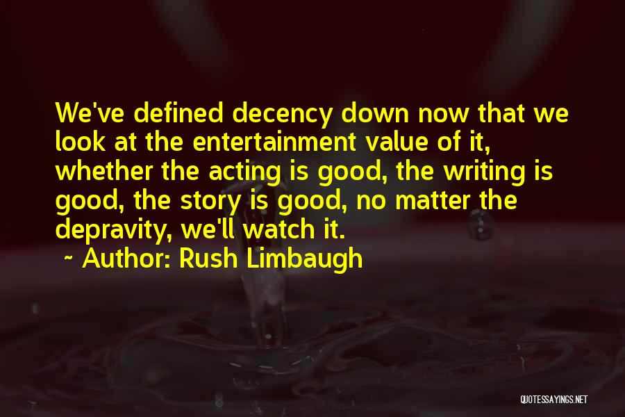Good Is Now Quotes By Rush Limbaugh