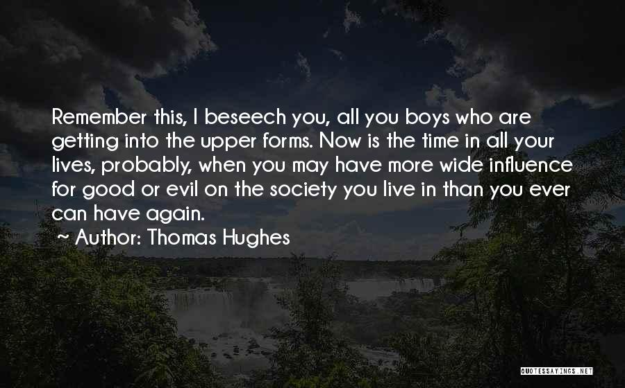 Good Is Now Quotes By Thomas Hughes