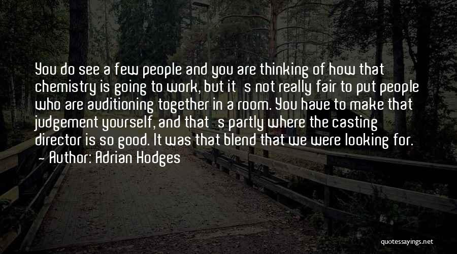 Good Judgement Quotes By Adrian Hodges