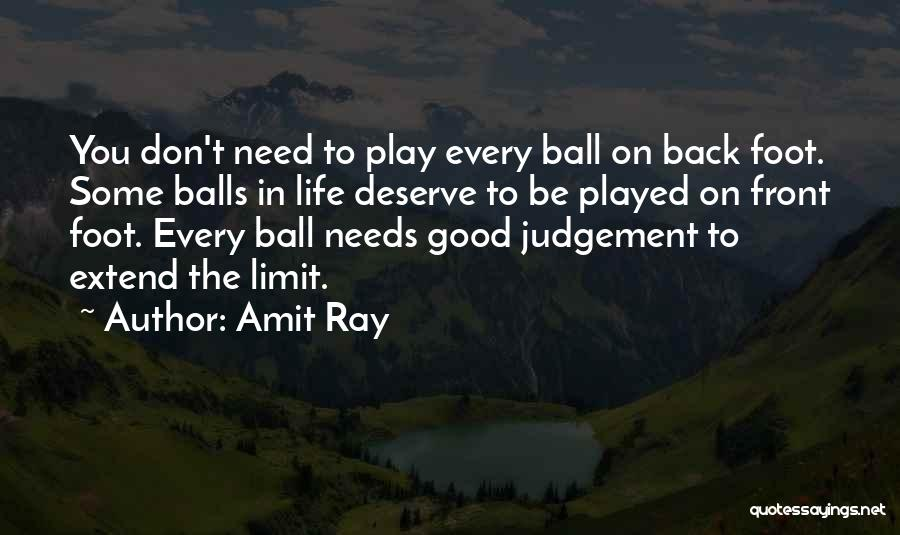 Good Judgement Quotes By Amit Ray