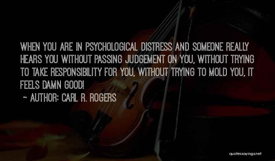 Good Judgement Quotes By Carl R. Rogers