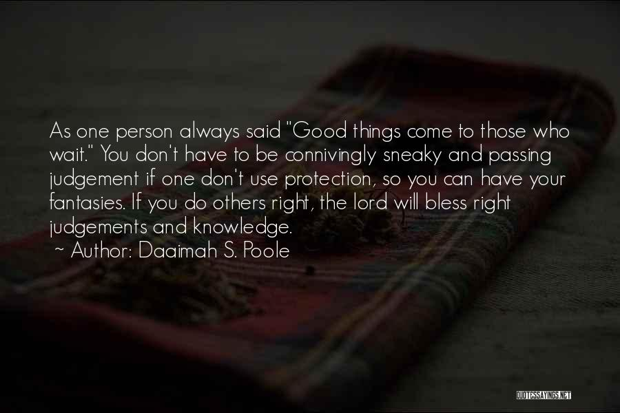 Good Judgement Quotes By Daaimah S. Poole