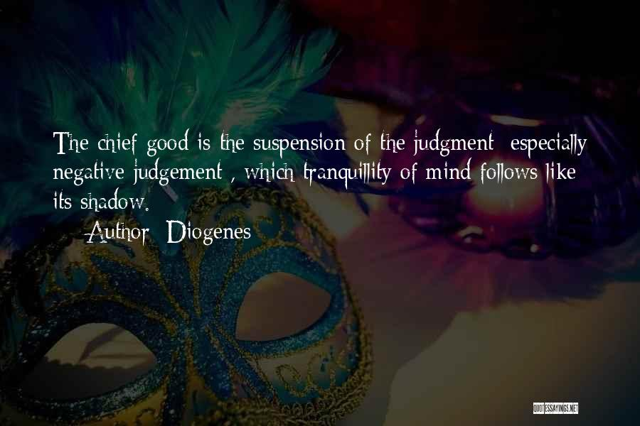 Good Judgement Quotes By Diogenes