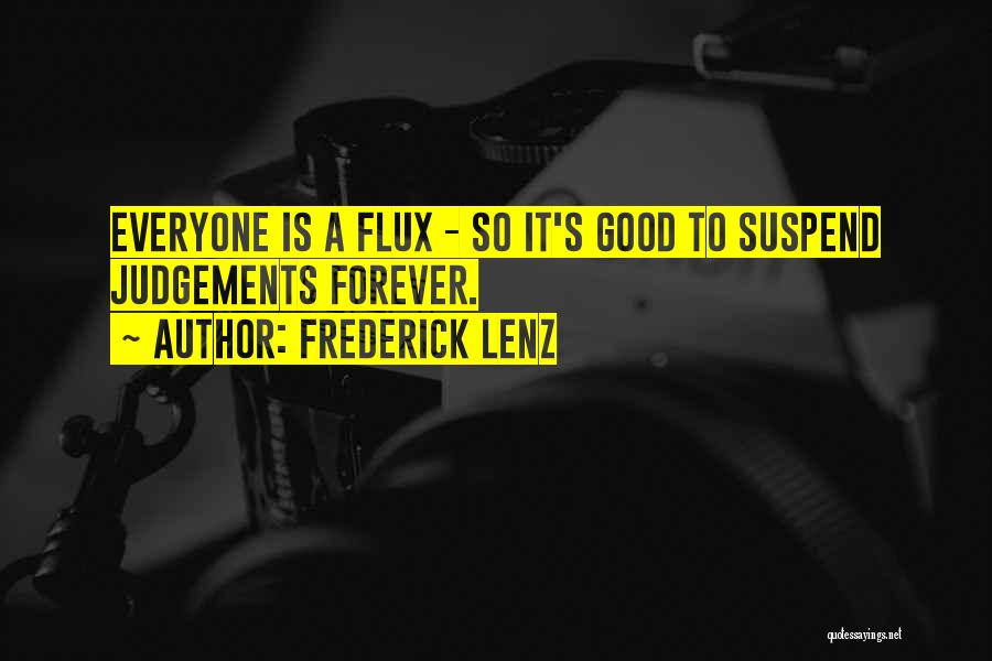 Good Judgement Quotes By Frederick Lenz