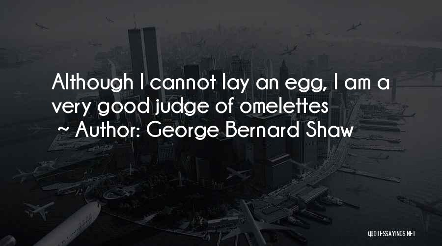Good Judgement Quotes By George Bernard Shaw
